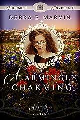 Alarmingly Charming (Austen in Austin) Kindle Edition