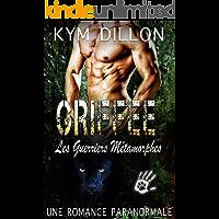 Griffée: Une Romance Paranormale (Les Guerriers Métamorphes t. 1) (French Edition)