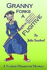 Granny Forks A Fugitive (Fuchsia Minnesota Book 4) Kindle Edition