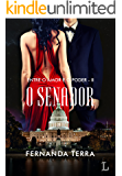 O Senador (Entre o Amor e o Poder Livro 2)