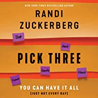 Pick Three: You Can Have It All (Just Not Every Day)
