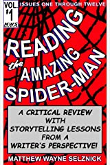 Reading The Amazing Spider-Man Volume One: A Critical Review With Storytelling Lessons From A Writer's Perspective Kindle Edition