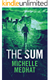 The Sum: Part 5 - The Finale of the Mind Blowing, Suspenseful Thriller Series (The Trusted Thriller Series)