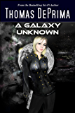 A Galaxy Unknown: (A Galaxy Unknown, Book 1)