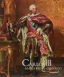 Carlos III. Majestad Y Ornato