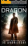 Dragon: Bridge & Sword: The Final War (Bridge & Sword Series Book 9)