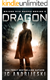 Dragon: Bridge & Sword: The Final War (Bridge & Sword Series Book 9)