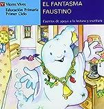 El Fantasma Faustino. Serie Azul: 12 (Cuentos de Apoyo. serie Azul) - 9788431648688