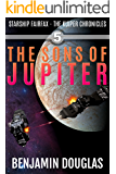 The Sons of Jupiter: Starship Fairfax Book 5 - The Kuiper Chronicles
