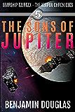 The Sons of Jupiter: Starship Fairfax Book 5 - The Kuiper Chronicles