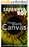 The Blank Canvas: The Brilliant New Mystery & Suspense Novel.