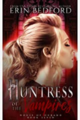 Huntress of the Vampires (House of Durand Book 7) Kindle Edition