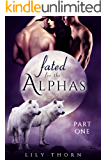 Fated for the Alphas: Part One (BBW Werewolf Menage Paranormal Romance)