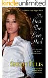 The Best She Ever Had (A Gibbons Gold Digger Novel Book 4)
