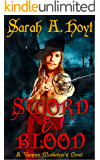 Sword And Blood (Vampire Musketeer Book 1)