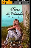 Fiore d'irlanda: La ragazza e il pirata (vol. I)