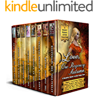 Love, One Regency Autumn: A Regency Romance Autumn Collection: 8 Delightful Regency Autumn Stories (Regency Collections Book 11)