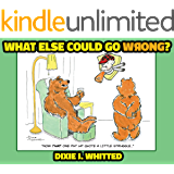 What Else Could Go Wrong? (What Could Go Wrong? Book 2)