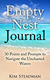 Empty Nest Journal: 30 Points and Prompts to Navigate the Uncharted Waters