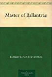 Master of Ballantrae (English Edition)