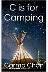 C is for Camping (Gramma Carmels ABC Picture Books Book 3) Kindle Edition