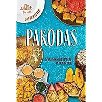 Pakodas: The Snack for all Seasons
