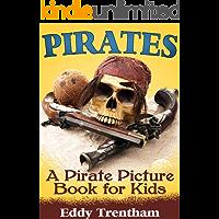 Pirates: A Pirate Picture Book For Kids!