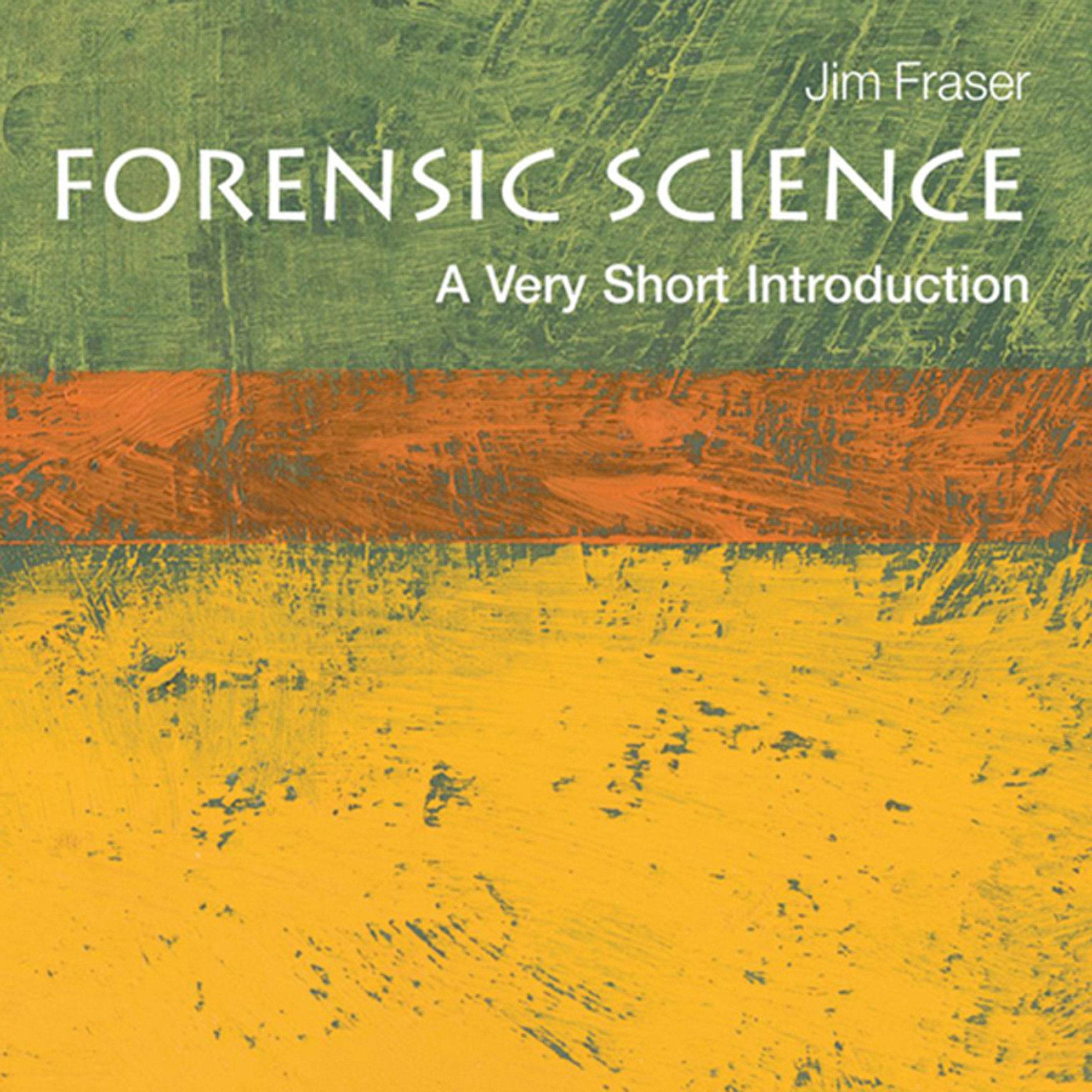Forensic Science: A Very Short Introduction