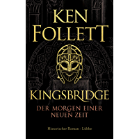 Kingsbridge - Der Morgen einer neuen Zeit: Historischer Roman (Kingsbridge-Roman 4) (German Edition) book cover