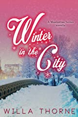 Winter In the City: A Manhattan Series Novella Kindle Edition