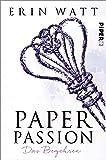 Paper Passion: Das Begehren (Paper-Reihe, Band 4)