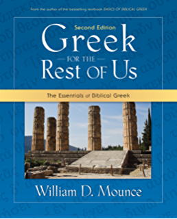 Mounces complete expository dictionary of old and new testament greek for the rest of us the essentials of biblical greek fandeluxe PDF