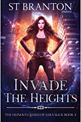 Invade The Heights (The Heinous Crimes of Sara Slick Book 4) Kindle Edition