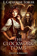 The Clockwork Tomb (Folley & Mallory Adventure Book 4) Kindle Edition