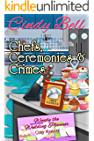Chefs, Ceremonies and Crimes (Wendy the Wedding Planner Cozy Mystery Book 2)