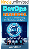 DevOps Handbook: A Beginner's Guide To Implementing  DevOps In Your Workplace