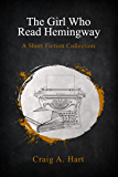 The Girl Who Read Hemingway: A Short Fiction Collection