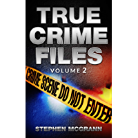 True Crime Files Volume 2 (Jeffrey Dahmer Murders, Charles Lindbergh Kidnapping, West Memphis Three, Miami Show Band Massacre) (English Edition)