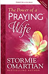 The Power of a Praying® Wife Kindle Edition