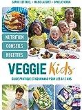 Veggie kids: Guide pratique et gourmand pour les 6-12 ans