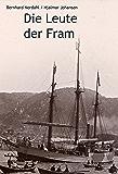 Die Leute der Fram: Die Norwegische Polarexpedition 1893-1896.