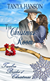 The Christmas Room (Twelve Brides of Christmas Book 4)