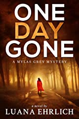 One Day Gone: A Mylas Grey Mystery (Mylas Grey Mysteries Book 1) Kindle Edition