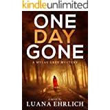 One Day Gone: A Mylas Grey Mystery