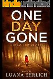 One Day Gone: A Mylas Grey Mystery