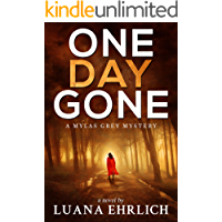 One Day Gone: A Mylas Grey Mystery (Mylas Grey Mysteries Book 1) (English Edition)