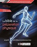 La Bible de la préparation physique - 1re édition: Le guide scientifique et pratique pour tous (ARTICLES SANS C) (French Edition)