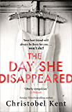 The Day She Disappeared: From the bestselling author of The Loving Husband