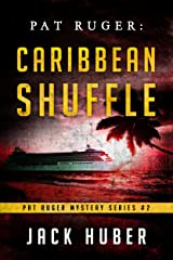 Pat Ruger: Caribbean Shuffle (Pat Ruger Mystery Series Book 2) Kindle Edition