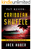 Pat Ruger: Caribbean Shuffle (Pat Ruger Mystery Series Book 2)